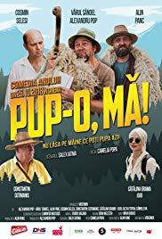 Pup-o, ma! (2018) film hd subtitrat in romana